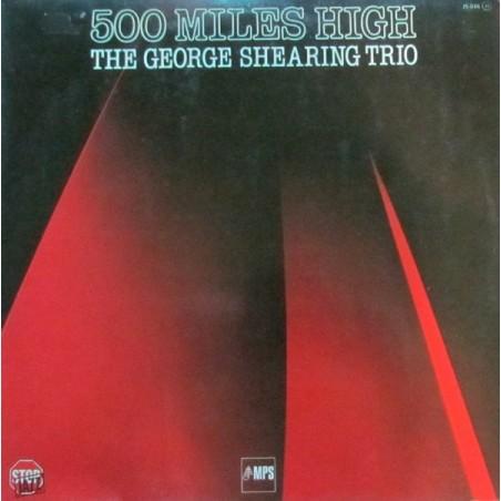 GEORGE SHEARING TRIO 500 Miles High LP (Original)