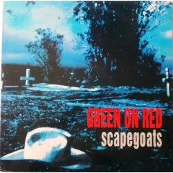 GREEN ON RED - Scapegoats LP