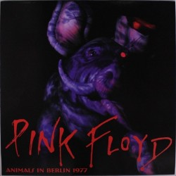 PINK FLOYD - Animals In Berlin 1977 LP