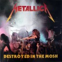 METALLICA – Destroyed In The Mosh LP