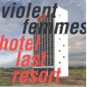 VIOLENT FEMMES - Hotel Last Resort LP