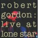 ROBERT GORDON - Live At Lone Star LP
