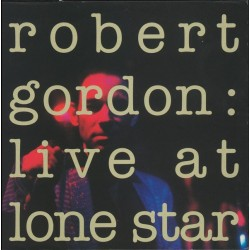 ROBERT GORDON - Live At Lone Star LP (Original)