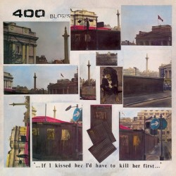 400 BLOWS - …If I Kissed Her I'd Have To Kill Her First…  LP