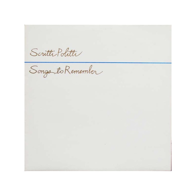 SCRITTI POLITTI - Songs To Remember LP