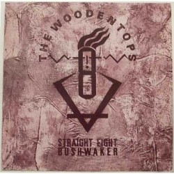 THE WOODENTOPS - Straight Eight Bushwaker LP