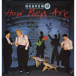HEAVEN 17 - How Men Are LP