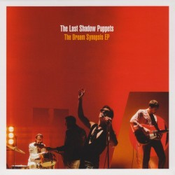 """LAST SHADOW PUPPETS - The Dream Synopsis EP 12"""""""