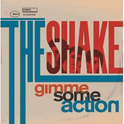 THE SHAKE - Gimme Some Action LP
