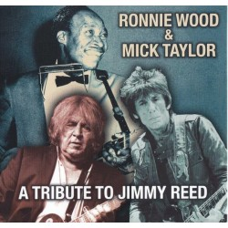 RONNIE WOOD & MICK TAYLOR - A Tribute To Jimmy Reed CD