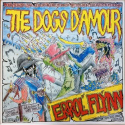 DOGS D'AMOUR - Errol Flynn LP