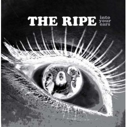 THE RIPE - Into Your Ears LP