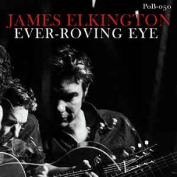 JAMES ELKINGTON - Ever-Roving Eye LP