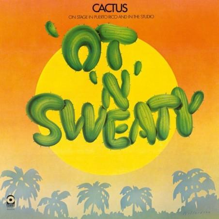 CACTUS - 'Ot 'N' Sweaty LP