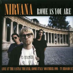 NIRVANA - Rome As You Are LP