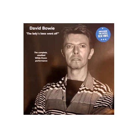 DAVID BOWIE - The Lady's Bass Went Off (The Complete Unedited White Room Performance) LP