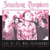 SMASHING PUMPKINS ‎– Live At Del Mar Fairgrounds - Bing Crosby Hall. October 26th, 1993 - FM Broadcast LP