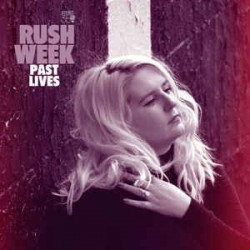 RUSH WEEK - Past Lives LP