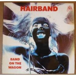 HAIRBAND - Band On The Wagon LP