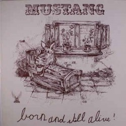 MUSTANG - Born And Still Alive! LP