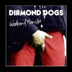 DIAMOND DOGS - Weekend Monster LP