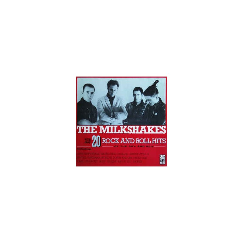 THE MILKSHAKES - 20 Rock And Roll Hits Of The 50's And 60's