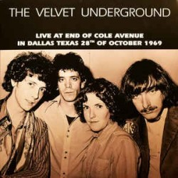 VELVET UNDERTROUND - Live At End Of Cole Avenue In Dallas Texas 28th Of October 1969  LP