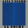 AZUL Y NEGRO - La Noche LP
