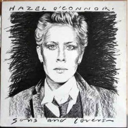 HAZEL O'CONNOR - Sons And Lovers