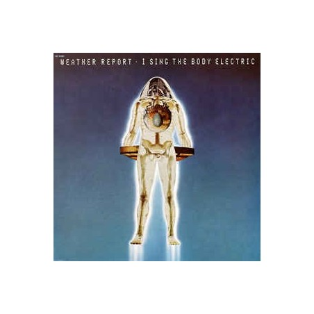 WEATHER REPORT - I Sing The Body Electric LP (Original)