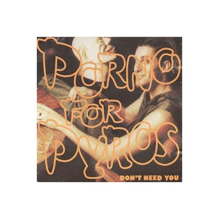 PORNO FOR PYROS - Don't Need You CD
